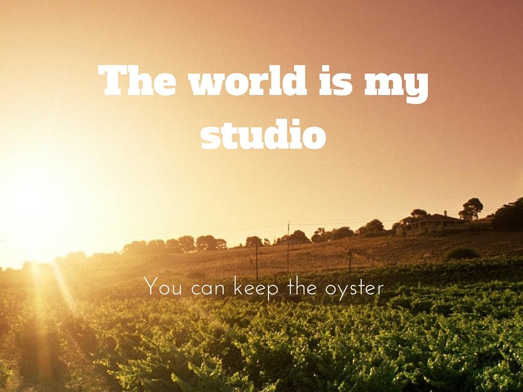 The World Is My Studio